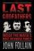 The Last Godfathers  Inside the Mafia's Most Infamous Family