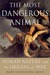 The Most Dangerous Animal: ...