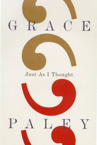 Just As I Thought by Grace Paley