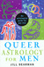 Queer Astrology for Men: An Astrological Guide for Gay Men