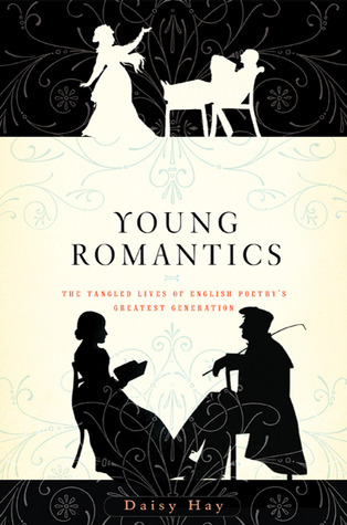 Young Romantics by Daisy Hay