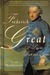 Frederick the Great: A Life in Deed and Letters