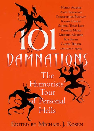 101 Damnations: The Humorists' Tour of Personal Hells