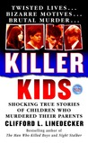Killer Kids: Shocking True Stories Of Children Who Murdered Their Parents