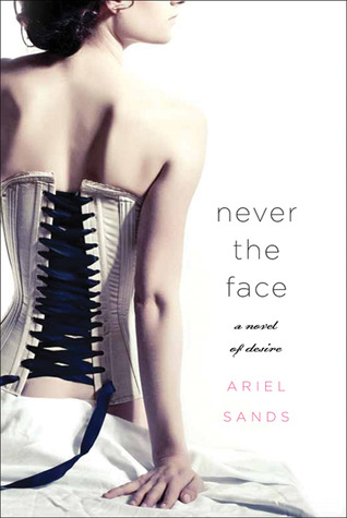 Never the Face by Ariel Sands