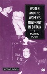 Women and the Women's Movement in Britain 1914 - 1999