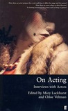 On Acting: Interviews with Actors