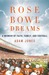 Rose Bowl Dreams: A Memoir of Faith, Family, and Football