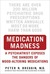Medication Madness: True St...