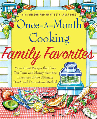 Once-A-Month Cooking Family Favorites by Mary Beth Lagerborg