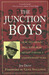 The Junction Boys: How 10 Days in Hell with Bear Bryant Forged a Champion Team