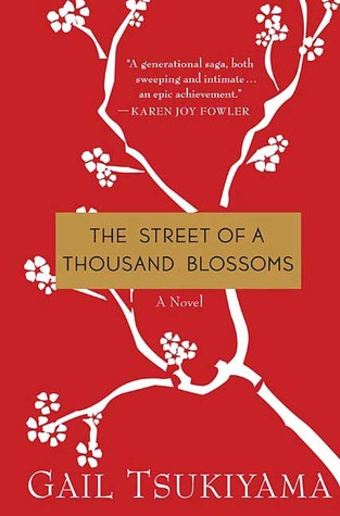The Street of a Thousand Blossoms by Gail Tsukiyama