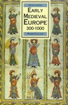 Early Medieval Europe, 300-1000, First Editon