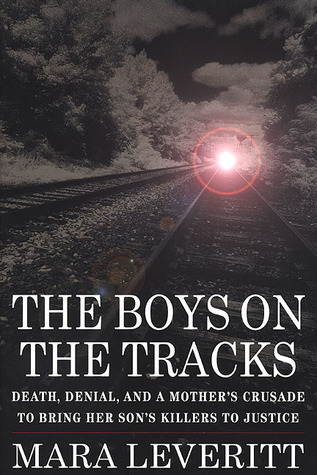 The Boys on the Tracks by Mara Leveritt