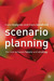 Scenario Planning: The Link Between Future and Strategy