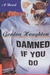 Damned If You Do: A Novel