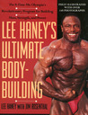 Lee Haney's Ultimate Bodybuilding Book: The 8-time Mr. Olympia's Revolutionary Program for Building Mass, Strength and Power