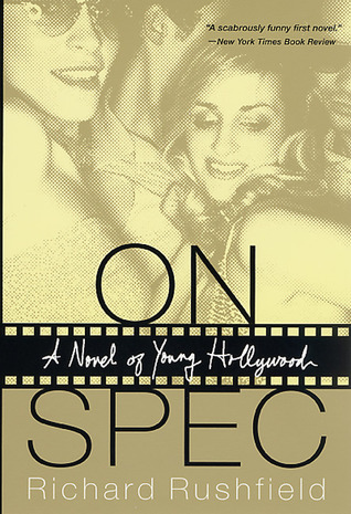 On Spec: A Novel of Young Hollywood