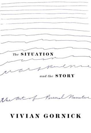 The Situation and the Story by Vivian Gornick