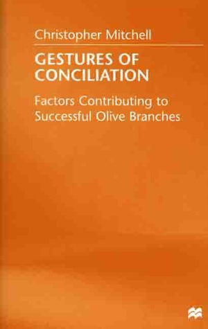 Gestures Of Conciliation: Factors Contributing To Successful Olive Branches