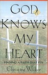 God Knows My Heart: Finding a Faith That Fits