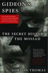 Gideon's Spies: The Secret History of the Mossad (Updated)