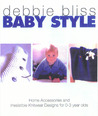 Baby Style: Home Accessories and Irresistible Knitwear Designs for 0-3 Year Olds