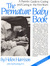 The Premature Baby Book: A Parents Guide to Coping and Caring in the First Years