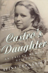 Castro's Daughter: An Exile's Memoir of Cuba