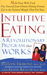 Intuitive Eating: A Recovery Book For The Chronic Dieter; Rediscover The Pleasures Of Eating And Rebuild Your Body Image
