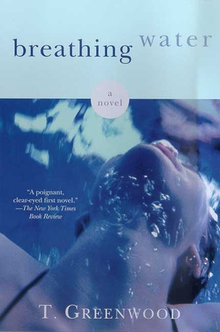 Breathing Water by T. Greenwood