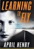 Learning to Fly: A Thriller
