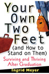 Your Own Two Feet (And How to Stand on Them): Surviving and Thriving After Graduation
