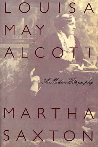 Louisa May Alcott by Martha Saxton