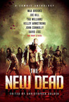 The New Dead: A Zombie Anthology