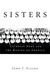 Sisters: Catholic Nuns and the Making of America