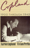 Copland: 1900 Through 1942