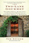 The Two-Lane Gourmet: Fine Wine Trails, Superb Inns, and Exceptional Dining Through California, Oregon, and Washington