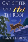 Cat Sitter on a Hot Tin Roof (A Dixie Hemingway Mystery #4)