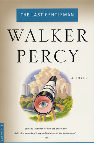 The Last Gentleman by Walker Percy