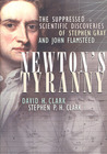 Newton's Tyranny: The Suppressed Scientific Discoveries of John Flamsteed and Stephen Gray