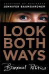 Look Both Ways: Bisexual Politics