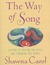 The Way of Song: A Guide to Freeing the Voice and Sounding the Spirit