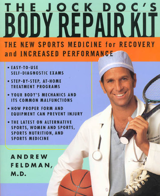 The Jock Doc's Body Repair Kit: The New Sports Medicine for Recovery and Increased Performance