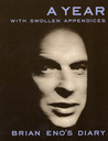 A Year With Swollen Appendices: Brian Eno's Diary