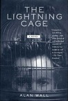 The Lightning Cage: A Novel