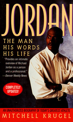 Jordan: The Man, His Words, His Life