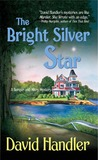 The Bright Silver Star by David Handler