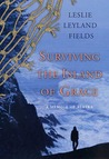 Surviving the Island of Grace: A Memoir of Alaska