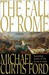 The Fall of Rome: A Novel o...